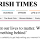 "Newspaper clipping reading ""we all want our lives to matter' we all want to leave something behind"" from the Irish Times newspaper"